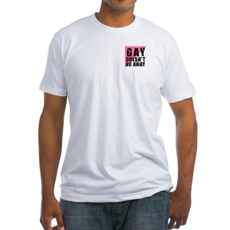 Gay Doesn't Go Away Fitted T-Shirt