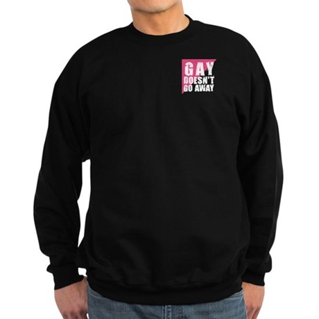 Gay Doesn't Go Away Sweatshirt (dark)