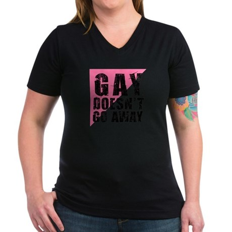 Gay Doesn't Go Away Women's V-Neck Dark T-Shirt