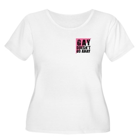 Gay Doesn't Go Away Women's Plus Size Scoop Neck T