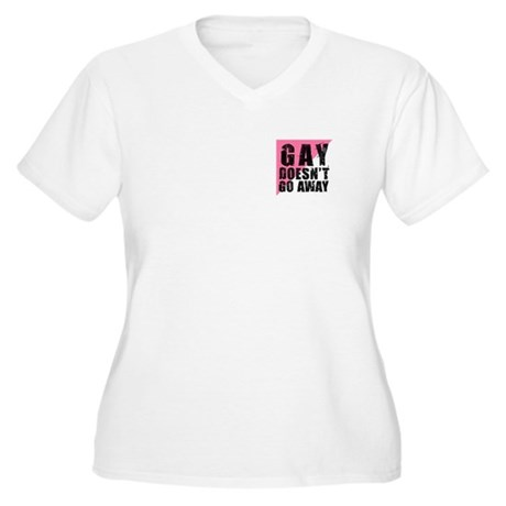 Gay Doesn't Go Away Women's Plus Size V-Neck T-Shi