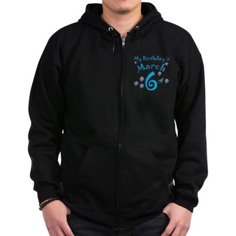 March 6th Birthday Zip Hoodie (dark)