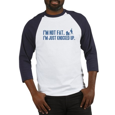 Not Fat, Knocked Up Baseball Jersey