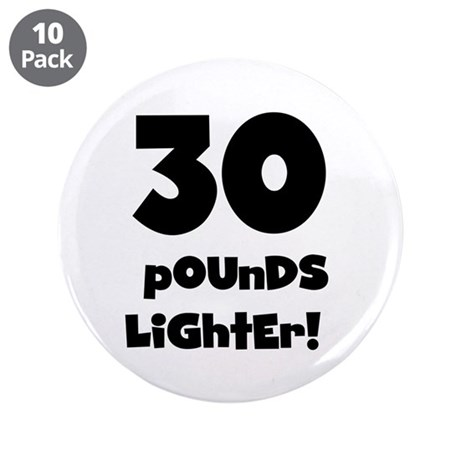 "30 Pounds Lighter 3.5"" Button (10 pack)"