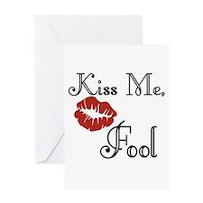 Valentine's Kiss Me, Fool Greeting Card
