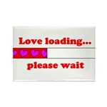 LOVE LOADING...PLEASE WAIT Rectangle Magnet (100 p