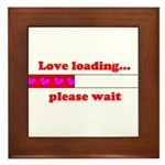LOVE LOADING...PLEASE WAIT Framed Tile