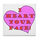 I Heart Your Face! Tile Coaster