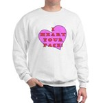 I Heart Your Face! Sweatshirt