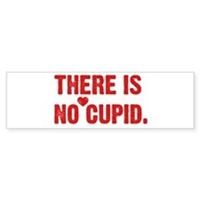 There is no Cupid Bumper Sticker (10 pk)