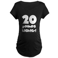20 Pounds Lighter T-Shirt