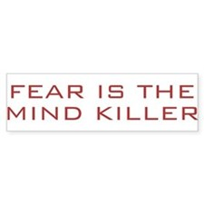 Fear Is The Mind Killer Bumper Bumper Sticker