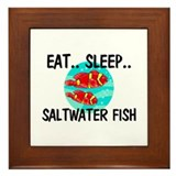 Eat ... Sleep ... SALTWATER FISH Framed Tile