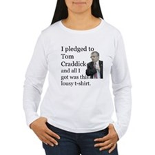 I Pledged To Tom Craddick... T-Shirt