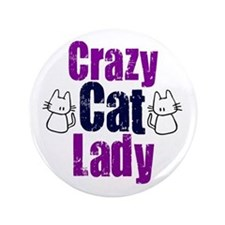 "Crazy cat lady 3.5"" Button"