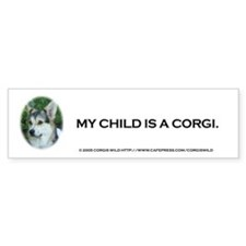 """My Child is a Corgi"" Bumpersticker"