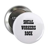 SOCIAL WORKERS ROCK 2.25&quot; Button (10 pack)