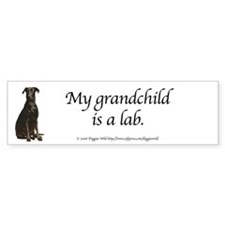My Grandchild is a Lab Bumper Bumper Sticker