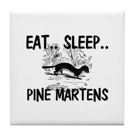 Eat ... Sleep ... PINE MARTENS Tile Coaster
