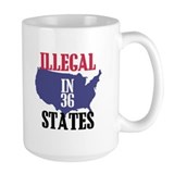 Illegal In 36 States Coffee Mug