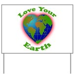 LoveYourEarth Yard Sign