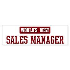 Worlds best Sales Manager Bumper Bumper Sticker