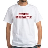 Worlds best Underwriter Shirt