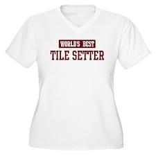 Worlds best Tile Setter T-Shirt