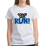 Coach says: Run! Tee