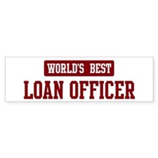 Worlds best Loan Officer Bumper Sticker (10 pk)