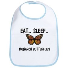 Eat ... Sleep ... MONARCH BUTTERFLIES Bib