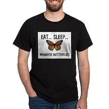 Eat ... Sleep ... MONARCH BUTTERFLIES Dark T-Shirt