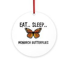 Eat ... Sleep ... MONARCH BUTTERFLIES Ornament (Ro