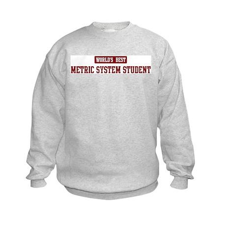Worlds best Metric System Stu Kids Sweatshirt