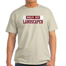 Worlds best Landscaper T-Shirt
