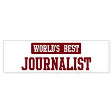 Worlds best Journalist Bumper Sticker (10 pk)