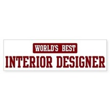 Worlds best Interior Designer Bumper Sticker