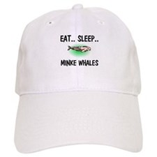 Eat ... Sleep ... MINKE WHALES Baseball Cap