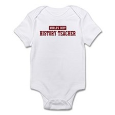Worlds best History Teacher Infant Bodysuit