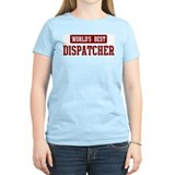 Worlds best Dispatcher T-Shirt