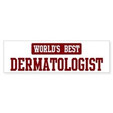 Worlds best Dermatologist Bumper Sticker (10 pk)