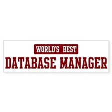Worlds best Database Manager Bumper Bumper Sticker