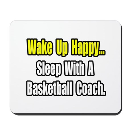 """Sleep w/ Basketball Coach"" Mousepad"