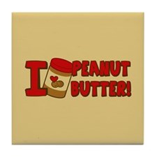 I Love Peanut Butter Tile Coaster