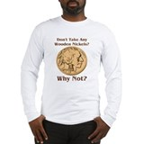 Wooden Nickels Long Sleeve T-Shirt