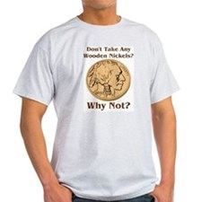Wooden Nickels T-Shirt