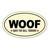 WOOF- Obey the Bull Terrier! Oval Decal