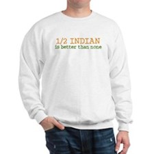 Half Indian Sweatshirt