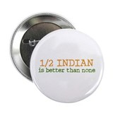 "Half Indian 2.25"" Button"