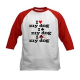 I love my dog Tee